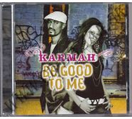 Karmah - Be Good To Me