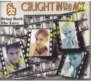 Caught In The Act - Bring Back The Love